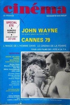 CINEMA du 01/07/1979 - JOHN WAYNE - CANNES 79 - ANDRE DELVAUX - ANDREI MILKHALKOV - KONTCHALOVSKI - MICHEL ROBIN - M. WALERSTEIN - RON PEC - JOHN LODD - G. GRASS - W. HERZOG - COMENCINI - A. WAJDA - M. RITT - FASSBINDER - A. CAVALIER - N. RAY - J.L. BORY - HELENE SURGERE ET N. SILBERG DANS - CORPS A COEUR - DE PAUL VECCHIALI.