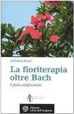 La floriterapia oltre Bach. I fiori californiani