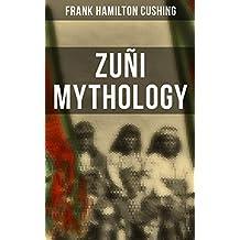 Zuñi Mythology (English Edition)