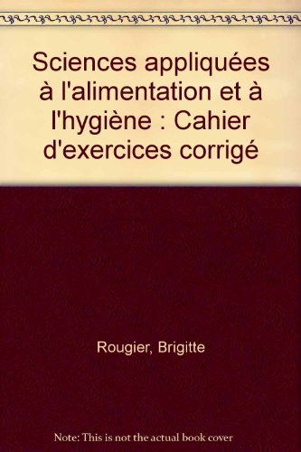 Sciences appliquées à l'alimentation et à l'hygiène : Cahier d'exercices corrigé