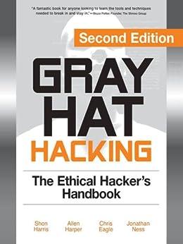 Gray Hat Hacking, Second Edition par [Harris, Shon, Harper, Allen, Eagle, Chris, Ness, Jonathan]