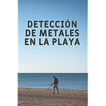 Detección De Metales En La Playa: Diario de bitácora para detectores de metales, lleva la cuenta de tus estadísticas de detección de metales y mejora ... regalo para los detectores de metales