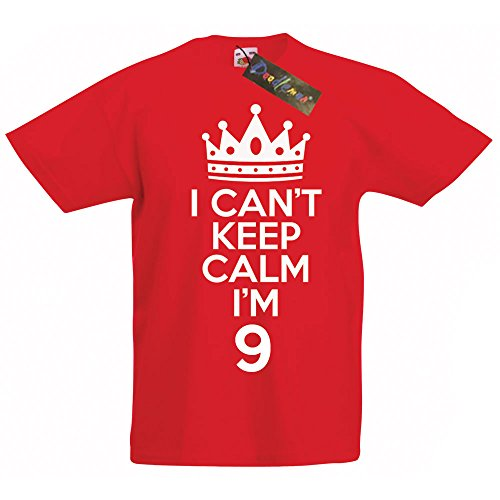 I Can't Keep Calm I'm 9 - Gift T-Shirt For 9 Year Old Boys & Girls