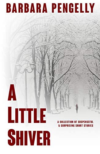 A Little Shiver: A Collection of Suspenseful & Surprising Short Stories (English Edition)