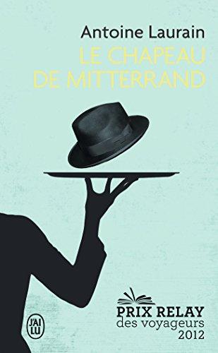 Le chapeau de Mitterrand : roman