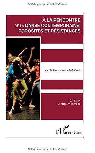 A la' rencontre de la danse contemporaine, porosités et résistances par Paule Gioffredi