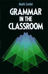 Grammar in the Classroom by Mark Lester (1990-03-23)