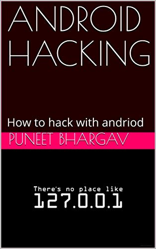 ANDROID HACKING: How to hack with andriod (Part 1) eBook: Puneet