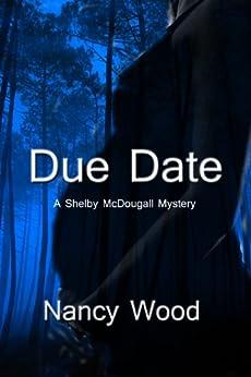 Due Date by [Wood, Nancy W.]