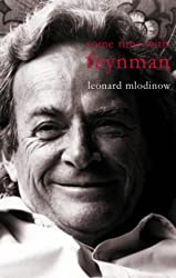 Some Time with Feynman: A Search for Beauty in Physics and Life by Leonard Mlodinow (2003-06-05)