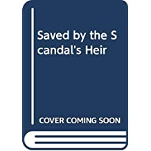 Saved By The Scandal's Heir