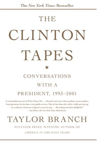 The Clinton Tapes: Conversations with a President, 1993 - 2001 by Taylor Branch (2010-06-01) - Clinton Tapes