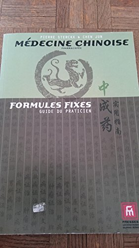 Mdecine Chinoise, Pharmacope Formules fixes, guide du praticien