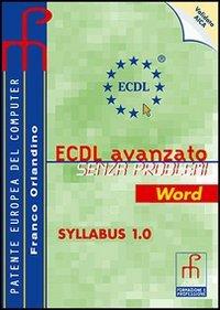 ECDL senza problemi avanzato Word. Per le Scuole superiori