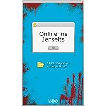 Online ins Jenseits: Kriminalstorys von App bis .zip
