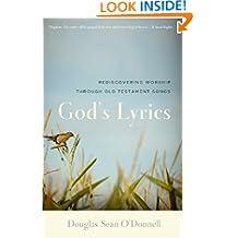 God's Lyrics: Rediscovering Worship Through Old Testament Songs