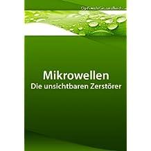 Mikrowellen - Die unsichtbaren Zerstörer