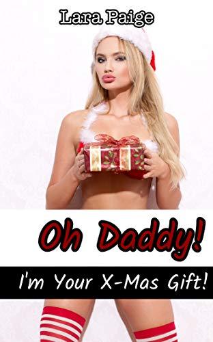 Oh Daddy! I'm Your Christmas Gift!: Christmas Taboo 2018