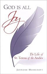 God Is All Joy: The Life of St. Teresa of the Andes