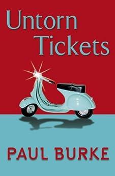 Untorn Tickets by [Burke, Paul]