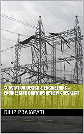 Substation Design Engineering Engineering Drawing Review Checklist Ebook Prajapati Dilip Amazon In Kindle Store