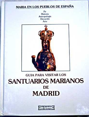 Santuarios marianos de Madrid por José María Sanabria