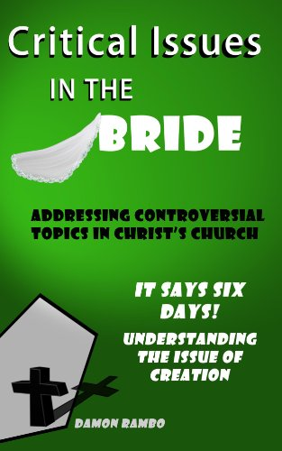 It Says Six Days! (Critical Issues in the Bride Book 4) (English Edition) Rambo Six
