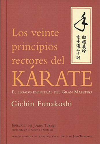 LOS VEINTE PRINCIPIOS RECTORES DEL KÁRATE (Artes Marciales) por Gichin Funakoshi