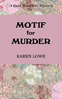 Motif for Murder (The Quilt Detective Book 2) by [Lowe, Karen]