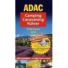 ADAC Camping Caravaning Führer Südeuropa 2010 (Camping und Caravaning)