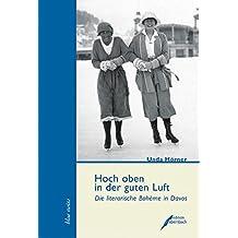 Hoch oben in der guten Luft: Die literarische Bohème in Davos