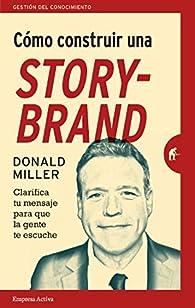 Cómo construir una StoryBrand par Donald Miller