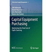 [(Capital Equipment Purchasing)] [ By (author) Erik Hofmann, By (author) Daniel Maucher, By (author) Jens Hornstein, By (author) Rainer Den Ouden ] [April, 2012]