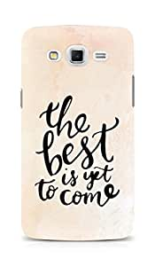 AMEZ the best is yet to come Back Cover For Samsung Galaxy Grand Max