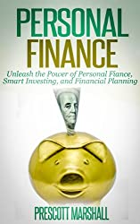 Personal Finance: Unleash the Power of Personal Finance, Smart Investing, and Financial Planning (Financial Planning, Retirement Planning, Investing for Beginners) (English Edition)