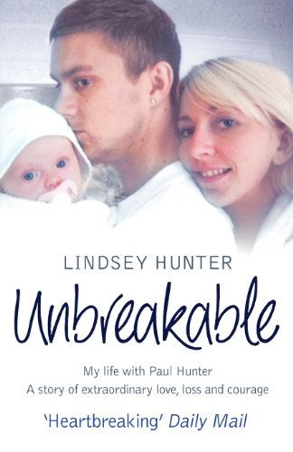 Unbreakable: My Life with Paul: A Story of Extraordinary Courage and Love: My Life with Paul Hunter. A Story of Extraordinary Love, Loss and Courage. por Lindsey Hunter