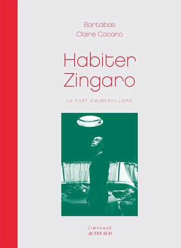 Habiter Zingaro : Le fort d'Aubervilliers