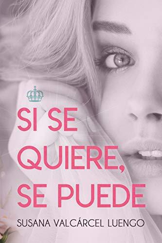 Si se quiere, se puede de Susana Valcárcel Luengo