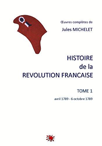HISTOIRE de la REVOLUTION FRANCAISE: TOME 1     avril 1789 - 6 octobre 1789