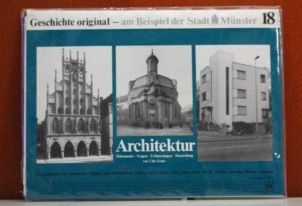 Geschichte original - am Beispiel der Stadt Münster / Architektur: Dokumente, Fragen, Erläuterungen, Darstellung