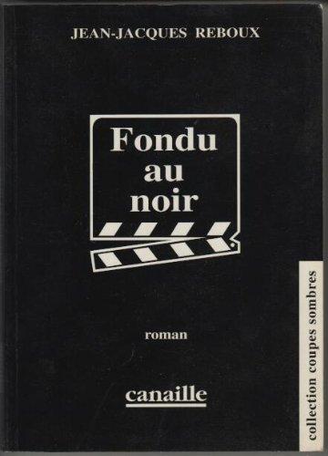 Fondu au noir: Roman (Collection Coupes sombres)