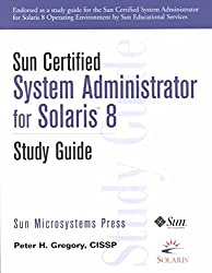 [(Sun Certified System Administrator for Solaris 8)] [By (author) Peter H. Gregory ] published on (October, 2001)