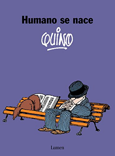 Humano se nace (LUMEN GRÁFICA) por Quino