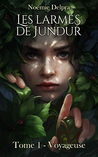 Les larmes de Jundur, Tome 1 - Voyageuse par [Delpra, Noémie]