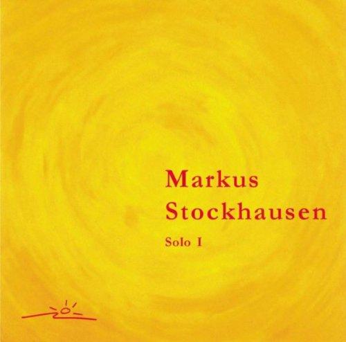 Markus Stockhausen: Markus Stockhausen - Solo I