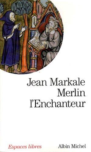 Merlin l'enchanteur : Ou l'éternelle quête magique par Jean Markale