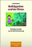 Rotkäppchen und der Stress: (Ent-)Spannendes aus der Gehirnforschung