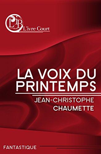 La voix du Printemps (L'ivre Court) par Jean-Christophe Chaumette