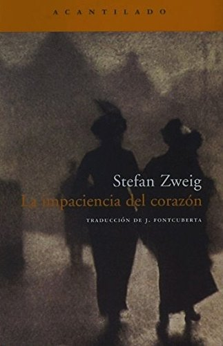La impaciencia del corazon / Impatience heart (Spanish Edition) by Stefan Zweig (2006-06-30)