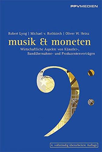Musik & Moneten: Wirtschaftliche Aspekte von Künstler-, Bandübernahme- und Produzentenverträgen